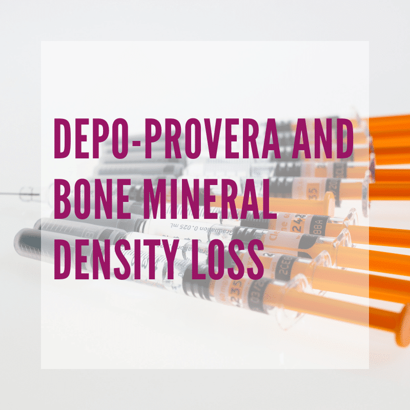 Depo Provera and Bone Mineral Density - NWHN