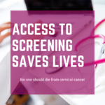 Cervical Cancer Prevention and Screening