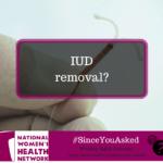 My Doctor Won't Remove MY IUD