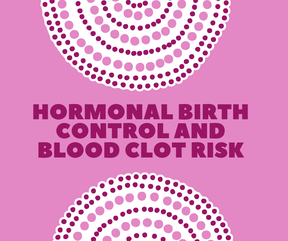 Hormonal Birth Control and Blood Clot Risk - NWHN