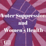 Removing barriers to voting is essential to the advancement of women's health
