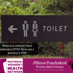 What is a urinary tract infection (UTI)? How can I prevent a UTI?