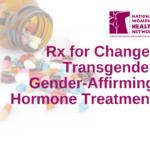 Rx for Change: Transgender Gender-Affirming Hormone Treatment