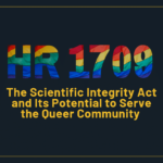 The Scientific Integrity Act and Its Potential to Serve as Legislative Protection for the Queer Community