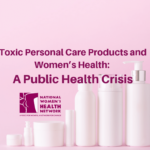 Toxic Personal Care Products and Women's Health: A Public Health Crisis